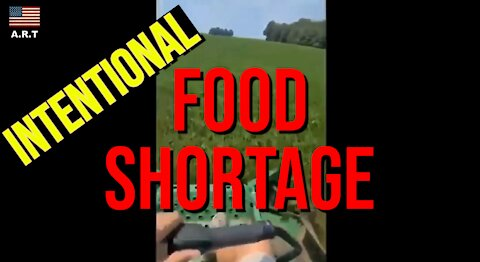 BREAKING - U.S. Gov't Paying Farmers to DESTROY Crops - INTENTIONAL FOOD SHORTAGE