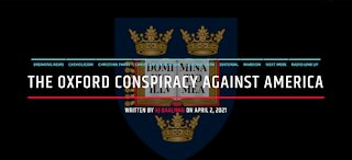 The Oxford Conspiracy Against America