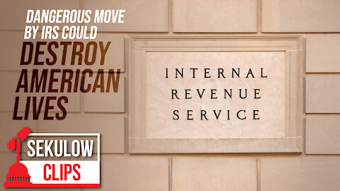 People Don't Understand What This Dangerous IRS Move Could Do to Americans
