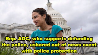 NEW: Rep. AOC, who supports defunding the police, ushered out of news event with police protection