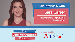 Better For America Podcast: An Interview with Sara Carter
