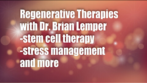 Regenerative Therapies with Dr. Brian Lemper – stem cell therapy, stress management and more