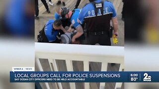 Local groups call for police suspensions following Ocean City incident