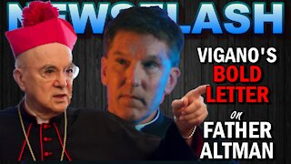 NEWSFLASH: Archbishop Vigano Issues a BOLD Letter on Father James Altman!
