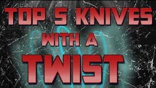 Top 5 knives with a twist
