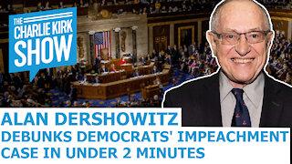 Alan Dershowitz Debunks Democrats' Impeachment Case In Under 2 Minutes
