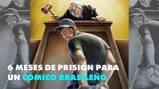 3 cosas a saber del cómico brasileño condenado a 6 meses de cárcel