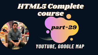 Youtube, Google Map- Part-29 | HTML | HTML5 Full Course - for Beginners