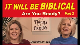 Part 2 - It Will Be Biblical