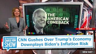 CNN Gushes Over Trump's Economy Downplays Biden's Inflation Risk