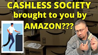 WATCH This AMAZON ADVERTISEMENT!!! A CASHLESS SOCIETY is around the corner!!!