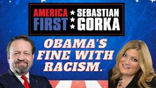 Obama's fine with racism. Jennifer Horn with Sebastian Gorka on AMERICA First