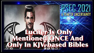 PSEC - 2021 - Lucifer Is Only Mentioned ONCE And Only In KJV-based Bibles [hd 720p]
