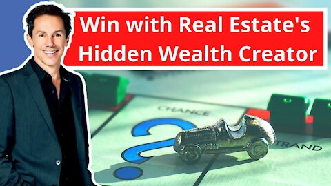 How To Win With Real Estate's Hidden Wealth Creator