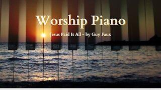 Jesus Paid It All - Worship Piano - Christian Hymn