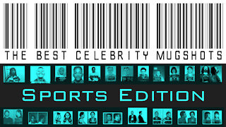 The Best Celebrity Mugshots - SPORTS EDITION