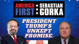 President Trump's unkept promise. John Solomon with Sebastian Gorka on AMERICA First