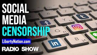 Social Media Censorship Continues - LN Radio Videocast