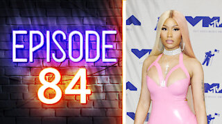 Nicki Minaj Gets Attacked For Questioning The Vaccine | Ep. 84