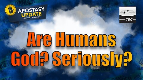 Are Humans God? Seriously?