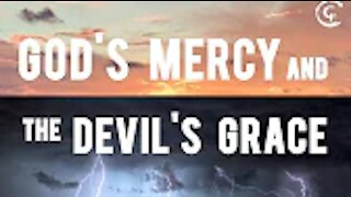 God's Mercy and the Devil's Grace Part 3