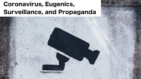 Coronavirus, Eugenics, Surveillance, and Propaganda