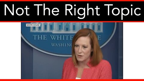 Not The Right Topic - Psaki On Biden Not Answering Questions