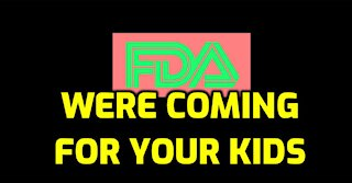 DR. MCCULLOUGH - THE FDA IS COMING FOR YOUR KIDS