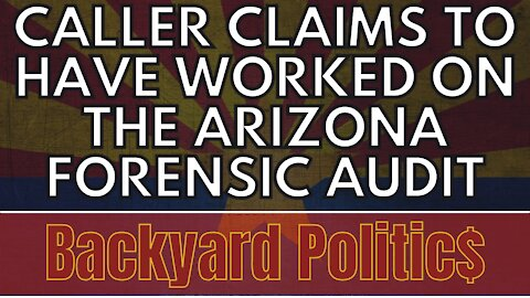 EXCLUSIVE: Caller claims to have worked on the Arizona Forensic Audit