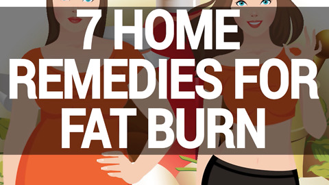 7 Home Remedies For Fat Burn
