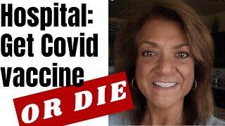 EXCLUSIVE: Colorado hospital tells woman: Get Covid Vaccine or Die!