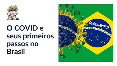 O COVID e seus primeiros passos no Brasil