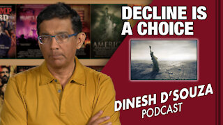 DECLINE IS A CHOICE Dinesh D'Souza Podcast Ep39