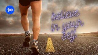 BELIEVE IN YOURSELF - Motivational Video 1