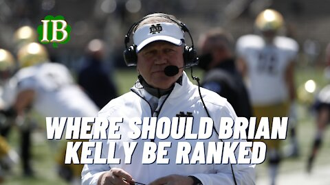 Where Should Notre Dame HC Brian Kelly Be Ranked