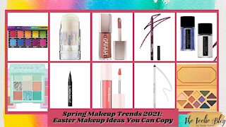 The Teelie Blog | Spring Makeup Trends 2021: Easter Makeup Ideas You Can Copy | Teelie Turner