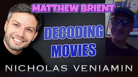 Matthew Brient Decodes Movies with Nicholas Veniamin