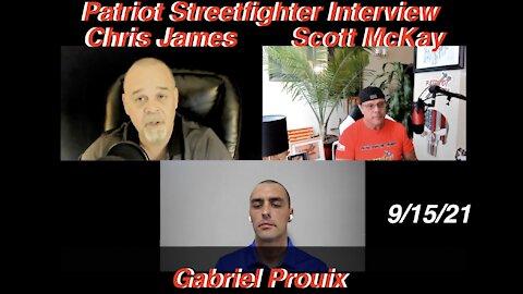 9.14.21 Patriot Streetfighter Interviews Christopher James & Gabriel Prouix