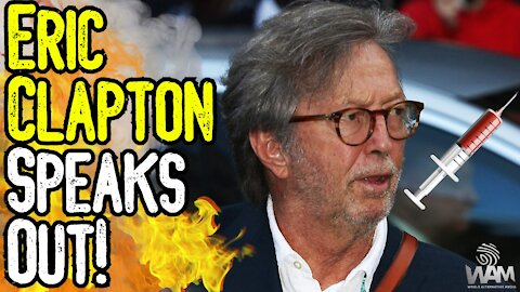 Eric Clapton SPEAKS OUT Against Covid JAB! - Faces SERIOUS Vaccine Side Effects!