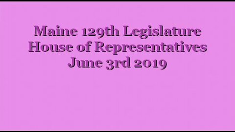 20190603 Maine State House LD 640 Tabled