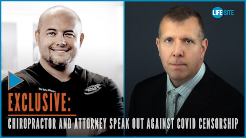 EXCLUSIVE: Chiropractor and Attorney speak out against COVID censorship