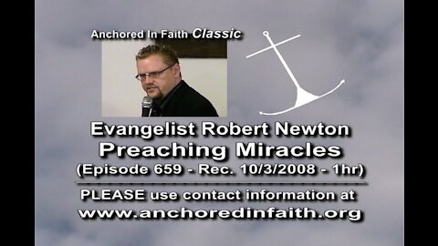 "#659 AIFGC – Evangelist Robert Newton ""Preaching Miracles"""