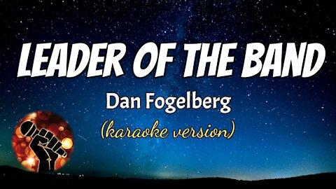 LEADER OF THE BAND - DAN FOGELBERG (karaoke version)