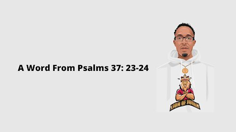 A Word From Psalms 37:23-24