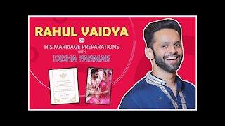 EXCLUSIVE! Rahul Vaidya On His Marriage Preparations With Disha Parmar