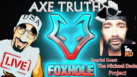 Premier on Foxhole -Axetruth Live w/ Special Guest The Michael Dade Project