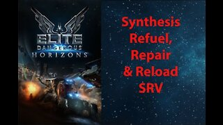 Elite Dangerous: Day To Day Grind - Synthesis - Refuel, Repair, & Reload SRV - [00059]