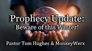 Prophecy Update: Beware of this Winter!