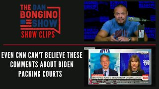 Even CNN Can't Believe These Comments About Biden Packing Courts - Dan Bongino Show Clips