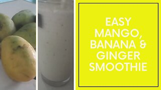 Mango, Banana and Ginger Smoothie/ Feel Good Cooking